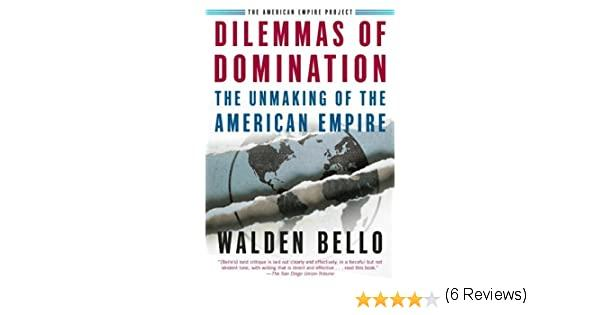 American american dilemma domination empire empire project unmaking